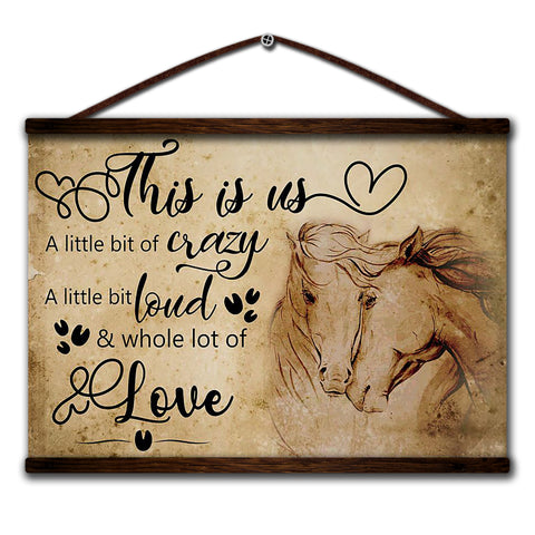 Image of Horse canvas poster this is us a little bit of crazy a little bit loud and whole lot of love