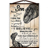 Dinosaur canvas poster to my son never forget that i love you i believe in you i can promise to love you for the rest of mine love dad