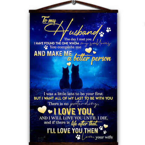 Heart Cat canvas poster to my husband i want all of my last to be with you there is no pretenting i love you life atler that love your wife