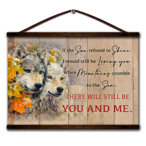 Image of Wolf canvas poster if the sun refused to shine i would still be loving you when mountains crumble to the sea there will still be you and me