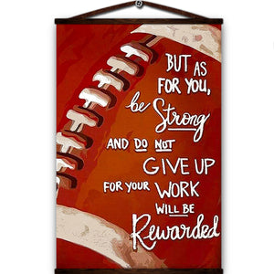 American canvas poster but as for you be strong and do not give up for your work will be rewarded