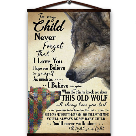 Wolf canvas poster to my child never forget that i love you you'll always be my baby child you'll never walk alone i'll fight your fight
