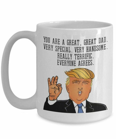 11 oz Coffee Ceramic Mug You Are A Great Dad Funny Gift Donald Trump For Father