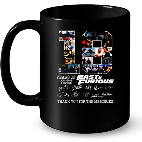 18 Years Of Fast And Furious 2001-2019 Signature Thank You For The Memories 11Oz/ 15Oz Mug