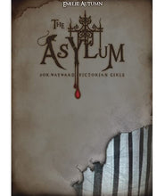 Load image into Gallery viewer, The Asylum for Wayward Victorian Girls