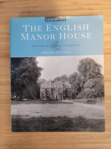 The English Manor House by Jeremy Musson