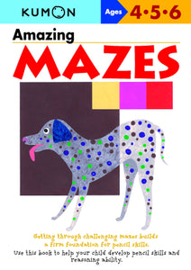 Amazing Mazes: Ages 4, 5, 6