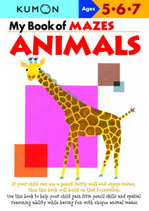 My Book of Mazes - Animals: Ages 5, 6, 7