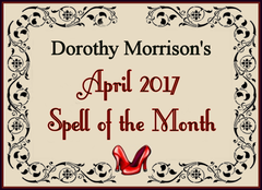 Dorothy Morrison's April 2017 Spell of the Month