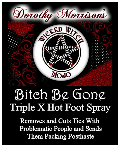 Dorothy Morrison's Wicked Witch Mojo Bitch Be Gone Spray