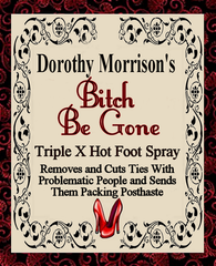 Dorothy Morrison's Special Edition Bitch Be Gone Spray