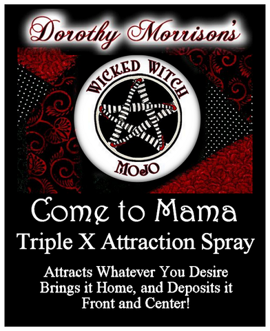 Dorothy Morrison's Wicked Witch Mojo Come to Mama Spray