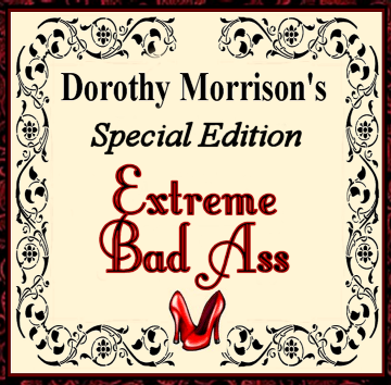 Dorothy Morrison's Special Edition Extreme Bad Ass Oil