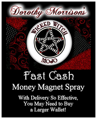Dorothy Morrison's Wicked Witch Mojo Fast Cash Spray
