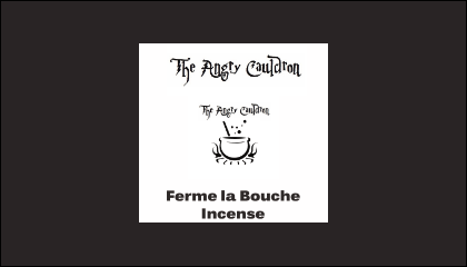 The Angry Cauldron Ferme la Bouche Incense