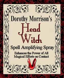 Dorothy Morrison's Head Witch Spell Amplifying  Spray