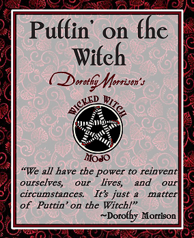 Dorothy Morrison's Wicked Witch Mojo Puttin' on the Witch Oil