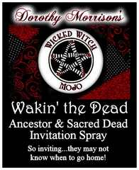 Dorothy Morrison's Wicked Witch Mojo Wakin' The Dead Spray