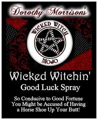 Dorothy Morrison's Wicked Witch Mojo Wicked Witchin' Spray