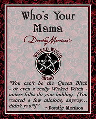 Dorothy Morrison's Wicked Witch Mojo Who's Your Mama Incense