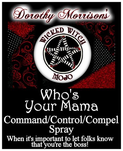 Dorothy Morrison's Wicked Witch Mojo Who's Your Mama Spray