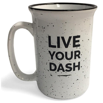 Live Your Dash Mug - SW Inspire | Inspire Kindness | The Dash Poem