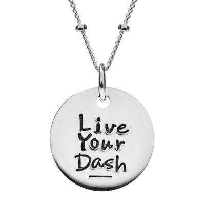 Live Your Dash Sterling Silver Disc Necklace - SW Inspire | Inspire Kindness | The Dash Poem