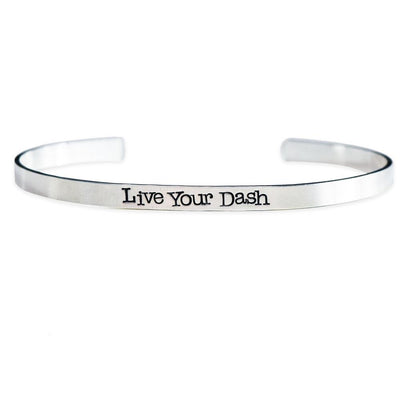 Live Your Dash Bracelet Sterling Silver Cuff - SW Inspire | Inspire Kindness | The Dash Poem