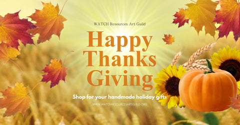 Happy Thanksgiving from WATCH Resources Art Guild
