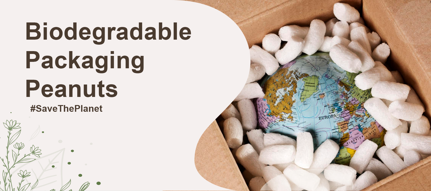 Bio degradable packing peanuts; save earth banner; light a candle