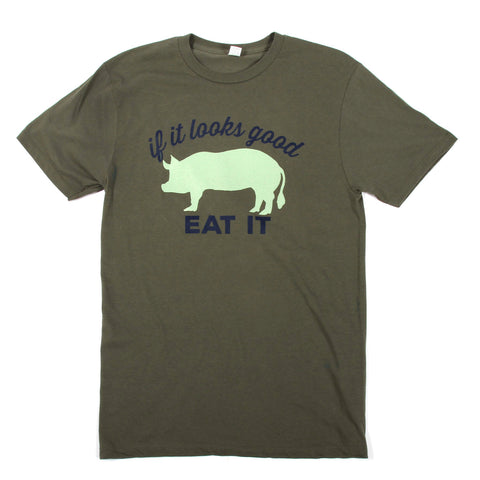 """If It Looks Good Eat It"" Pig T-Shirt - Military Green"