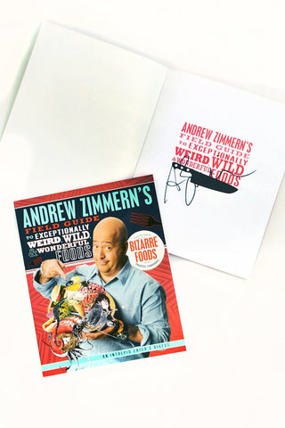 Andrew Zimmern's Field Guide to Exceptionally Weird, Wild & Wonderful Foods (Autographed Paperback) - Shop Andrew Zimmern - Books  - 2