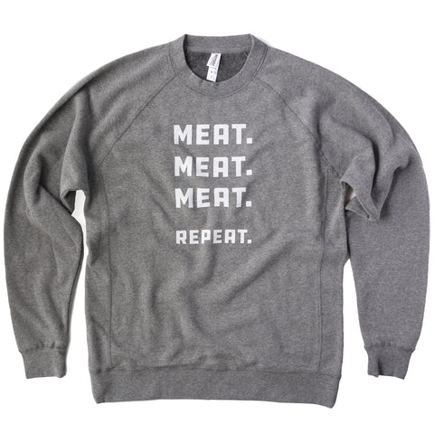 Meat. Meat. Meat. Repeat. Crewneck Sweatshirt