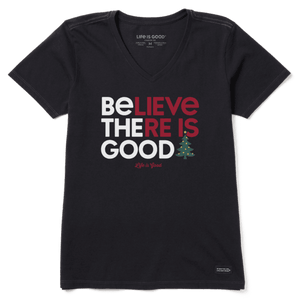 Life Is Good Believe There Is Good Women's Crusher T