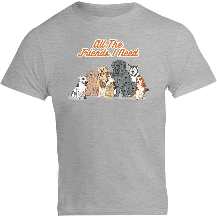 All The Friends I Need - Unisex Tee - Graphic Tees Australia