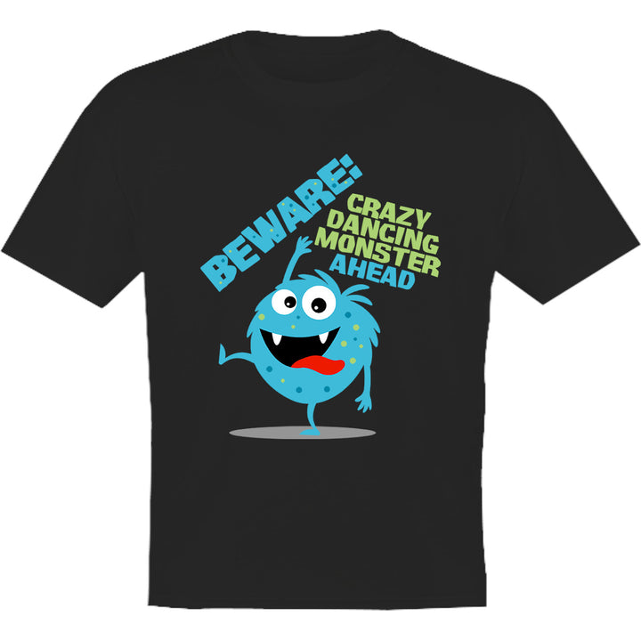 Beware Crazy Dancing Monster - Youth & Infant Tee - Graphic Tees Australia