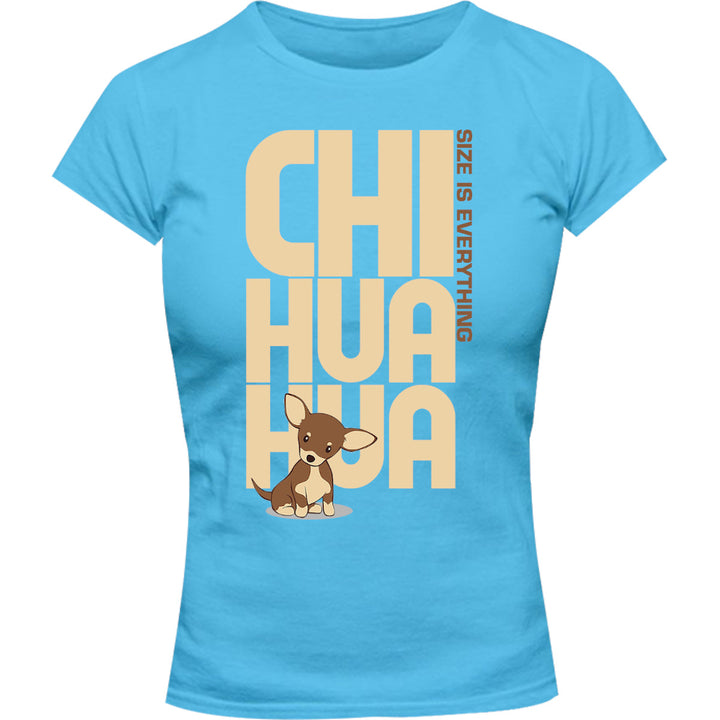 Chihuahua Size Is Everything - Ladies Slim Fit Tee - Graphic Tees Australia