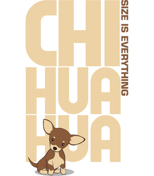 Chihuahua Size Is Everything - Unisex Tee - Graphic Tees Australia