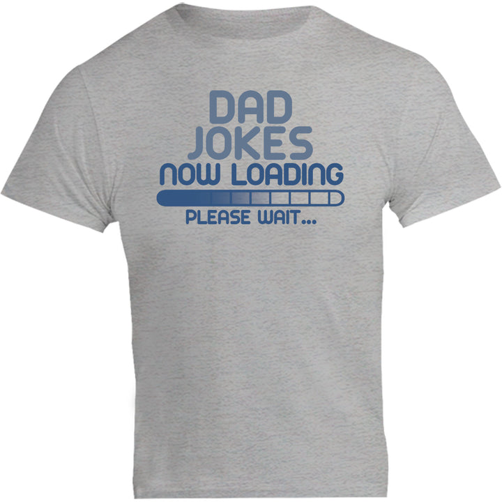 Dad Jokes Now Loading - Unisex Tee - Graphic Tees Australia