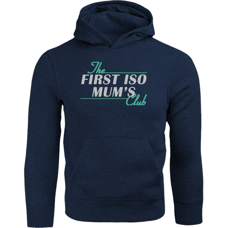 First ISO Mum's Club - Adult & Youth Hoodie - Graphic Tees Australia