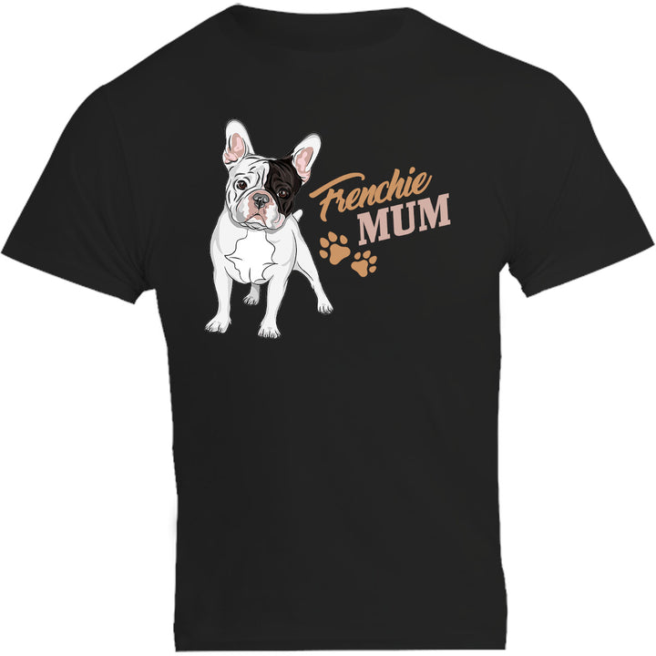 Frenchie Mum - Unisex Tee - Plus Size - Graphic Tees Australia