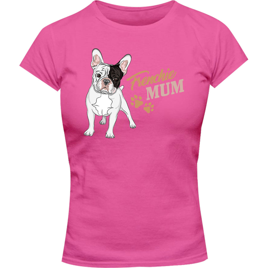 Frenchie Mum - Ladies Slim Fit Tee - Graphic Tees Australia