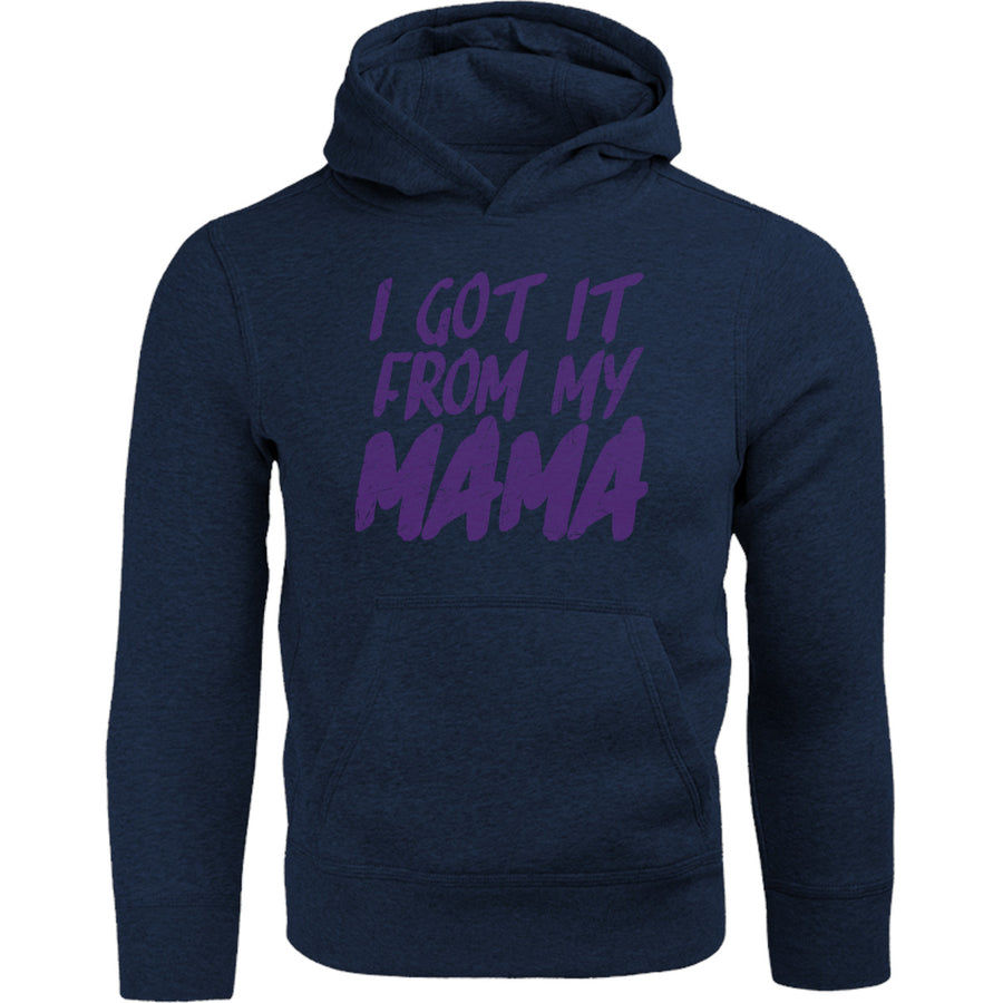 Got It From My Mama - Adult & Youth Hoodie - Graphic Tees Australia