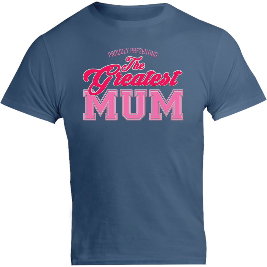 Greatest Mum - Unisex Tee - Graphic Tees Australia