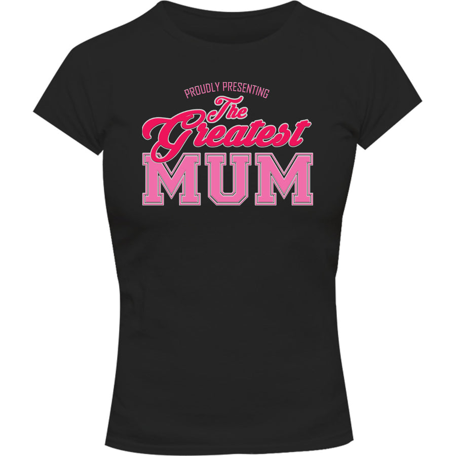 Greatest Mum - Ladies Slim Fit Tee - Graphic Tees Australia