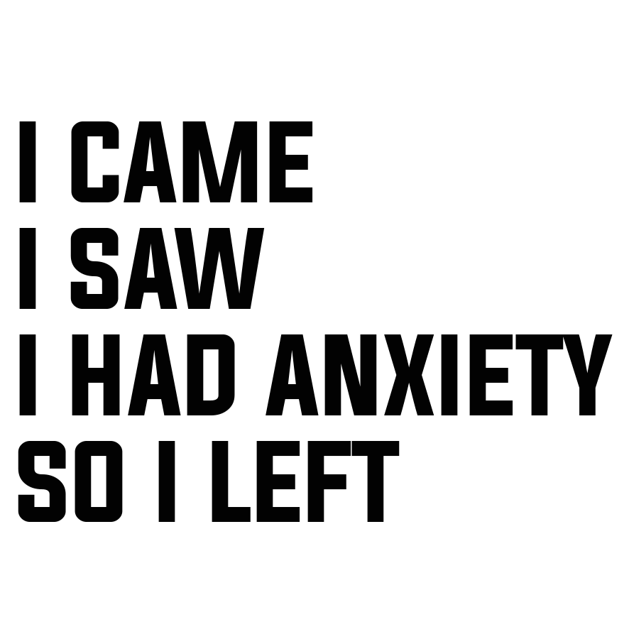 I Came I Saw I Had Anxiety So I Left - Unisex Hoodie - Graphic Tees Australia