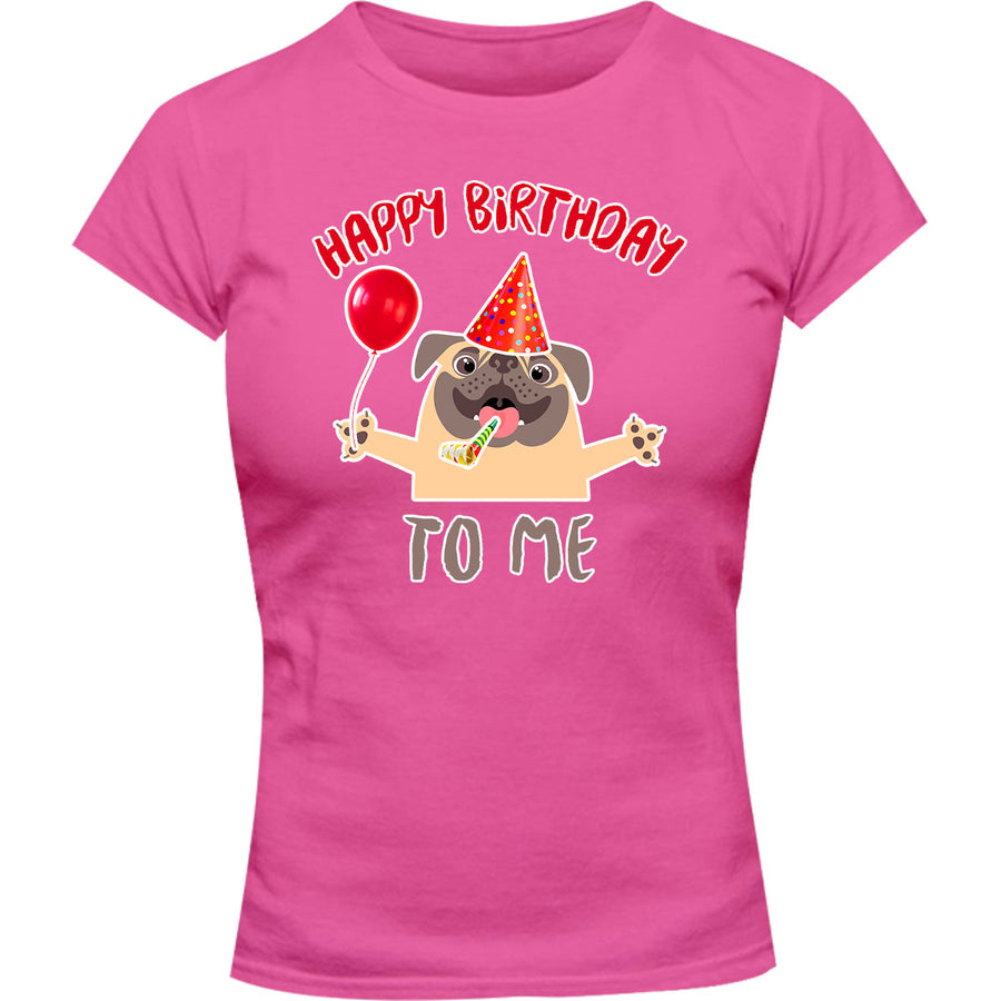 Happy Birthday To Me - Ladies Slim Fit Tee - Graphic Tees Australia