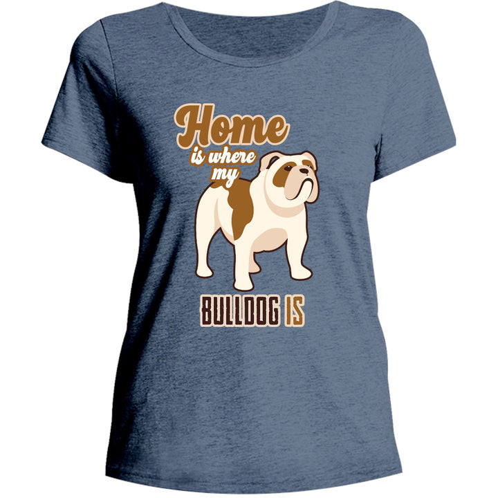 Home Is Where My Bulldog Is - Ladies Relaxed Fit Tee - Graphic Tees Australia