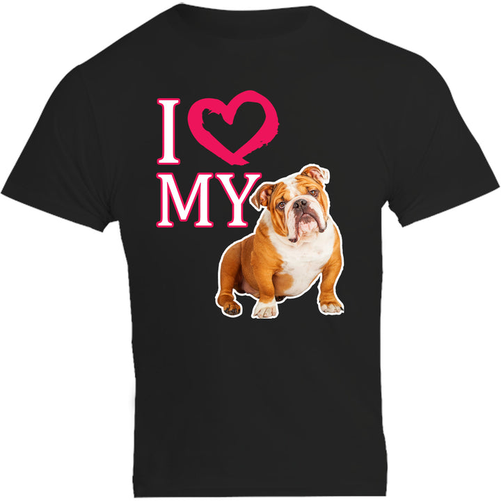 I Love My Bulldog - Unisex Tee - Graphic Tees Australia