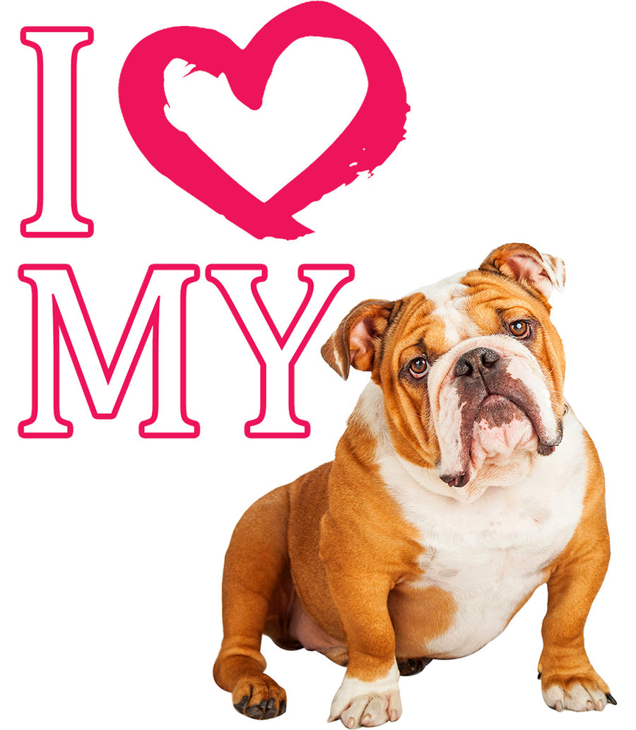 I Love My Bulldog - Ladies Slim Fit Tee - Graphic Tees Australia